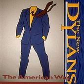 Play & Download The American Way by The New Dylans | Napster