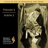 Play & Download Milken Archive Vol. 4, Album 2: Cycle of Life in Synagogue and Home by Various Artists | Napster