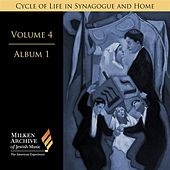 Play & Download Milken Archive Vol. 4, Album 1: Cycle of Life in Synagogue and Home by Various Artists | Napster