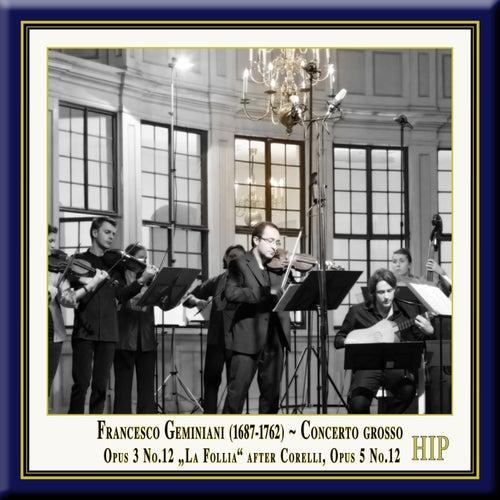 Play & Download Geminiani: Concerto Grosso No. 12 in D Minor (after Corelli's Sonata, Op. 5, No. 12,