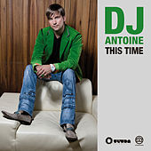 This Time 2011 by DJ Antoine