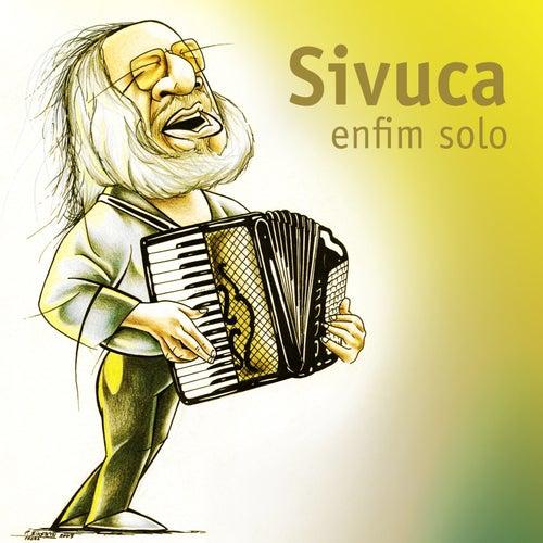 Enfim Solo by Sivuca