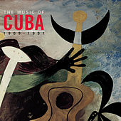 The Music Of Cuba 1909-1951 by Various Artists