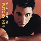 Play & Download Better Part Of Me by Jon Secada | Napster