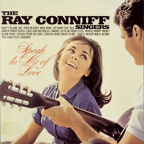 Speak To Me Of Love by Ray Conniff