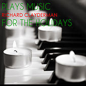 Richard Clayderman Plays Music for the Holidays by Richard Clayderman