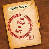 The War of Art - EP by The Pirate Signal