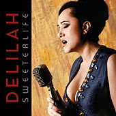 Play & Download Sweeter Life by Delilah | Napster