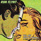 Tell Me What's Wrong by Ron Flynt