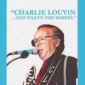 And That's the Gospel by Charlie Louvin