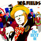 Play & Download The Best Of by W.C. Fields | Napster