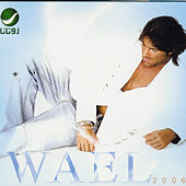Play & Download Wael 2006 by Wael Kfoury | Napster