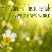 Play & Download Happy and Fun Instrumentals: A Whole New World by The O'Neill Brothers Group | Napster