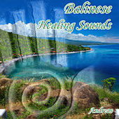 Play & Download Balinese Healing Sounds by Andreas | Napster