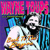 Play & Download Back to the Bayou by Wayne Toups | Napster