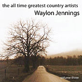 The All Time Greatest Country Artists-Waylon Jennings-Vol. 3 von Waylon Jennings