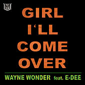 Play & Download I'll Come Over (feat. E-Dee) by Wayne Wonder | Napster