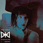 Play & Download Discipline & Desire by Wax Idols | Napster