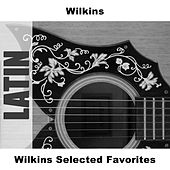 Play & Download Wilkins Selected Favorites by Wilkins | Napster