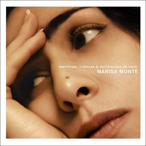 Memories, Chronicles and Declarations Of Love by Marisa Monte