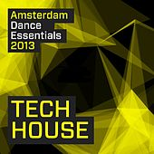 Amsterdam Dance Essentials 2013: Tech House - EP by Various Artists