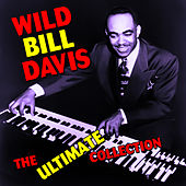 Play & Download The Ultimate Collection by Wild Bill Davis | Napster