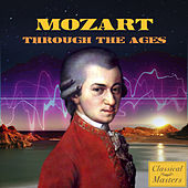 Mozart Through the Ages by Various Artists