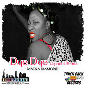 Dye Dye (Spanish Version) - Single by Macka Diamond