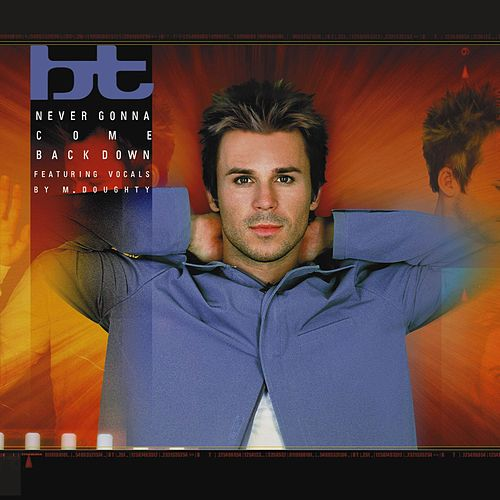 Play & Download Never Gonna Come Back Down by BT | Napster