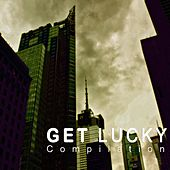 Play & Download Get Lucky (30 Lucky Tracks) by Various Artists | Napster