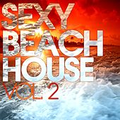 Play & Download Sexy Beach House, Vol. 2 by Various Artists | Napster