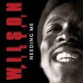 Needing Me by Wilson Pickett