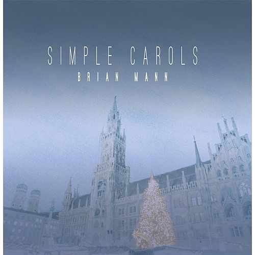 Play & Download Simple Carols by Brian Mann | Napster