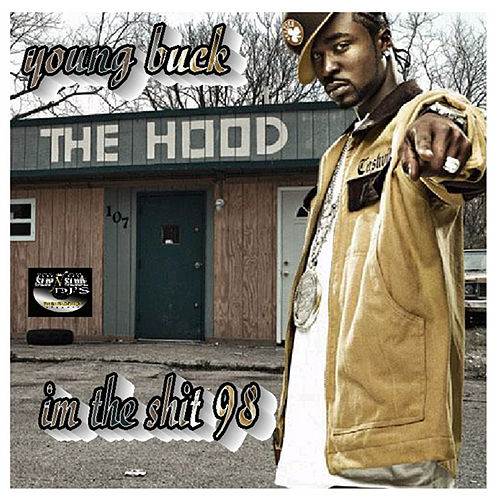 Play & Download Im the Shit 98 by Young Buck | Napster