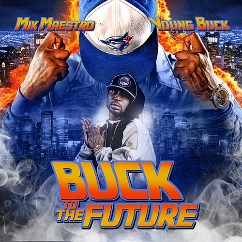 Play & Download Buck to the Future by Young Buck | Napster