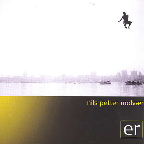 Play & Download ER by Nils Petter Molvaer | Napster