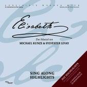 Play & Download Elisabeth - Sing Along Highlights by Orchester Der Vereinigten Bühnen Wien | Napster