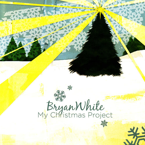 Play & Download My Christmas Project by Bryan White | Napster