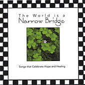Play & Download The World Is A Narrow Bridge by Various Artists | Napster