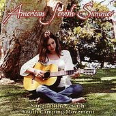 Play & Download American Jewish Summer:  Songs Of The Jewish Youth Camping Movement by Various Artists | Napster