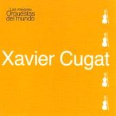 Play & Download Las Mejores Orquestas del Mundo Vol.12: Xavier Cugat by Xavier Cugat | Napster