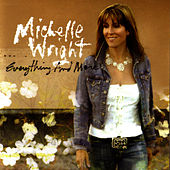 Everything And More by Michelle Wright