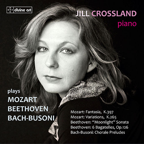Jill Crossland plays Mozart, Beethoven & Busoni by Jill Crossland