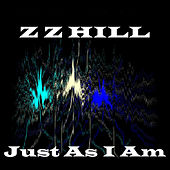 Just as I Am by Z.Z. Hill