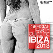 Play & Download Official Party Guide to Ibiza 2013 by Various Artists | Napster