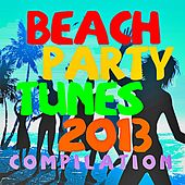 Play & Download Beach Party Tunes 2013 by Various Artists | Napster