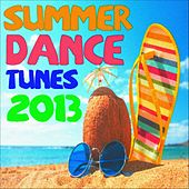 Summer Dance Tunes 2013 (30 Fresh Tunes) by Various Artists