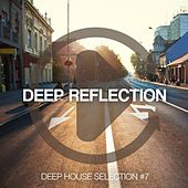 Deep Reflection - Deep House Selection, Vol. 7 by Various Artists