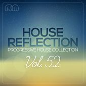 House Reflection - Progressive House Collection, Vol. 52 by Various Artists