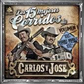 Play & Download Los 15 Mejores Corridos de Carlos y Jose, Vol. 1 by Carlos Y Jose | Napster
